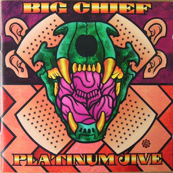 Big Chief-Platinum Jive