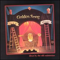 Golden Smog - Down By The Old Mainstream