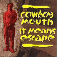Cowboy Mouth - It Means Escape