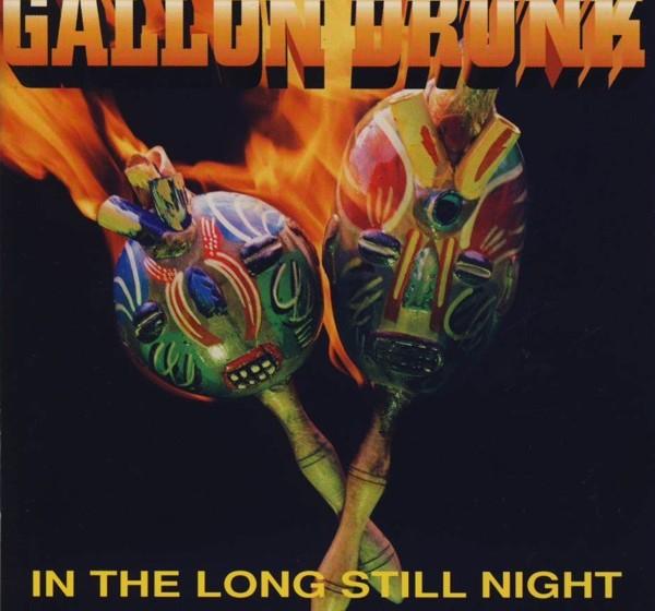 Gallon Drunk - In The Long Still Night
