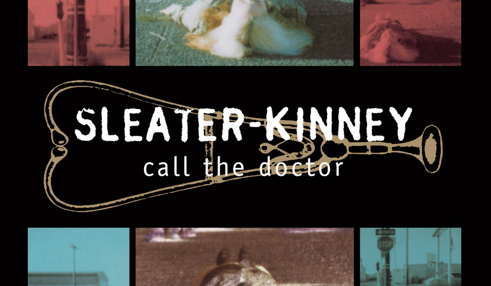 Sleater Kinney - Call The Doctor