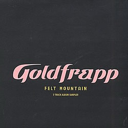 Goldfrapp -Felt Mountain