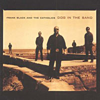 Frank Black And The Catholics - Dog In The Sand