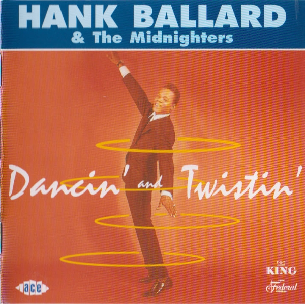 Hank Ballard & The Midnighters -  Dancin And Twistin