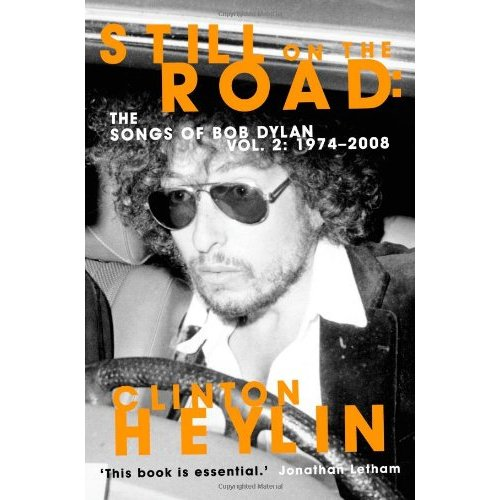 C.Heylin Still On The Road: The Songs Of Bob Dylan Cover