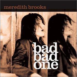 Meredith Brooks - Bad Bad One