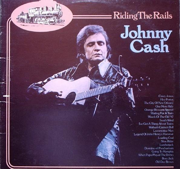 Johnny Cash - Riding The Rails