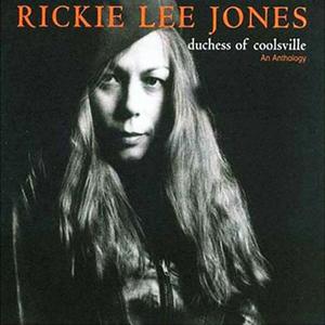 Rickie Lee Jones - Duchess Of Coolsville
