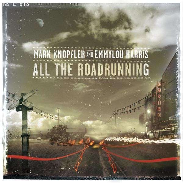 Mark Knopfler & Emmylou Harris - All The Roadrunning