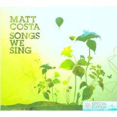Matt Costa - Songs We Sing