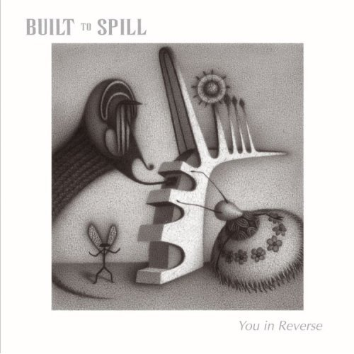 Built To Spill You - In Reverse