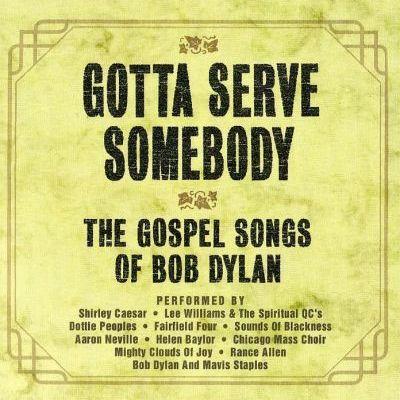 Gotta Serve Somebody: The Gospel Songs Of Bob Dylan Cover
