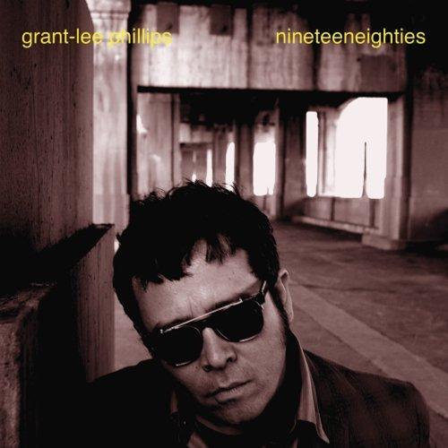 Grant-Lee Phillips - Nineteeneighties ,