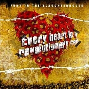 Fury In The Slaughterhouse -  Every Heart Is A Revolutionary Cell
