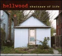 Hellwood - Chainsaw Of Life