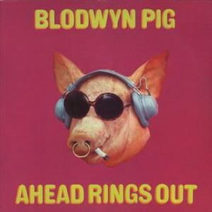 Blodwyn Pig- Ahead Rings Out
