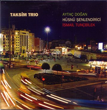 Taksim Trio - Taksim Trio