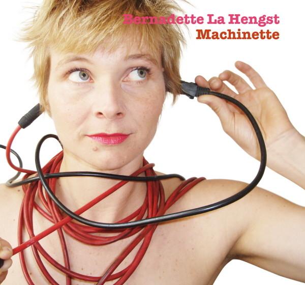 Bernadette La Hengst - Machinette