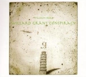 Willard Grant Conspiracy - Pilgrim Road