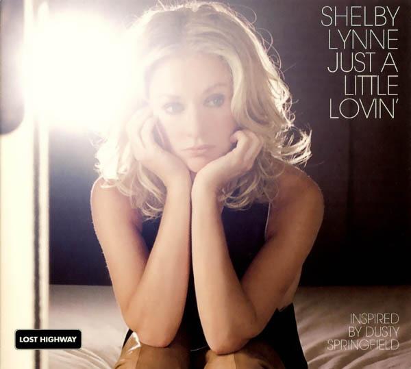 Shelby Lynne - Just A Little Lovin