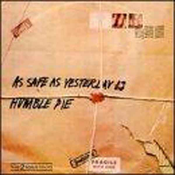 Humble Pie - As Safe As Yesterday Is