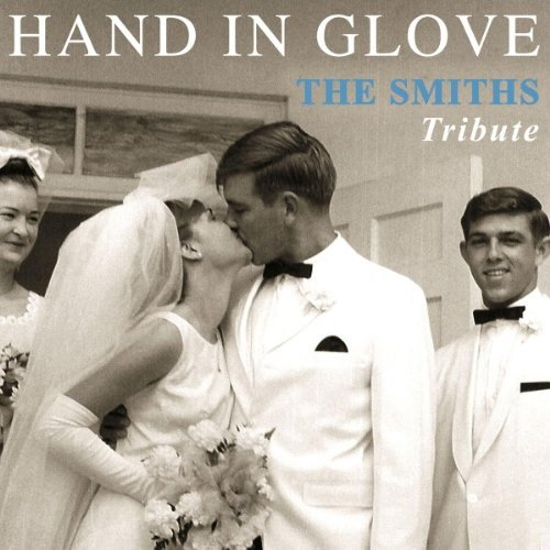 Hand In Glove The Smiths Tribute Cover