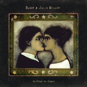 Buddy & Julie Miller - Written In Chalk