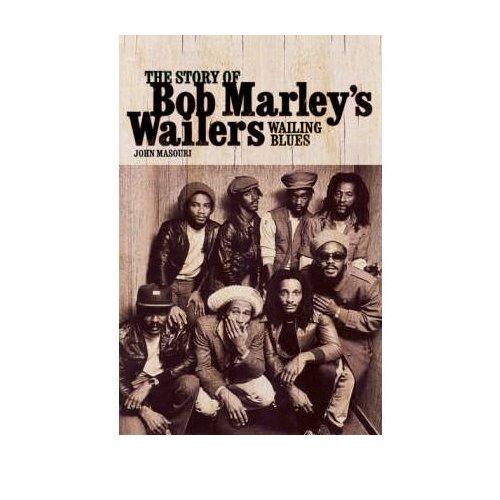The Story of Bob Marleys Wailers Buchcover