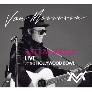 Van Morrison - Astral Weeks: Live At The Hollywood Bowl