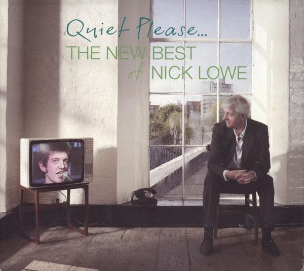 Nick Lowe - Quiet Please...
