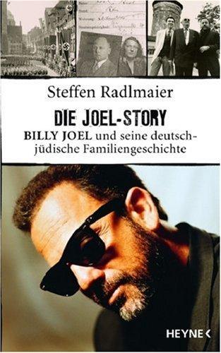 Steffen Radlmaier - Die Joel-Story: Billy Joel und seine deutsch-jüdische Familiengeschichte