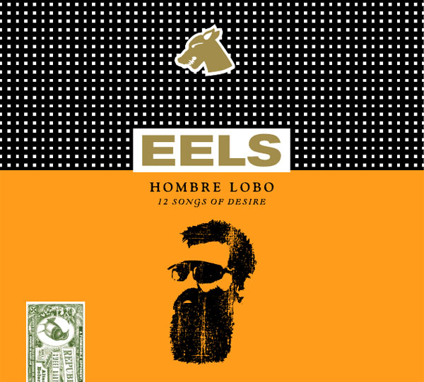 Eels - Hombre Lobo - 12 Songs Of Desire