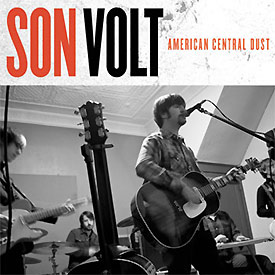 Son Volt - American Central Dust