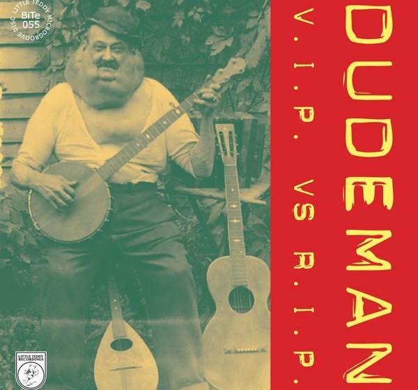 Dudeman - V.I.P. vs. R.I.P.