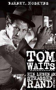 Barney Hoskins / Tom Waits - Ein Leben am Straßenrand