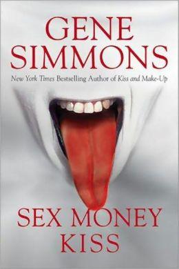 Gene Simmons - Sex Money Kiss