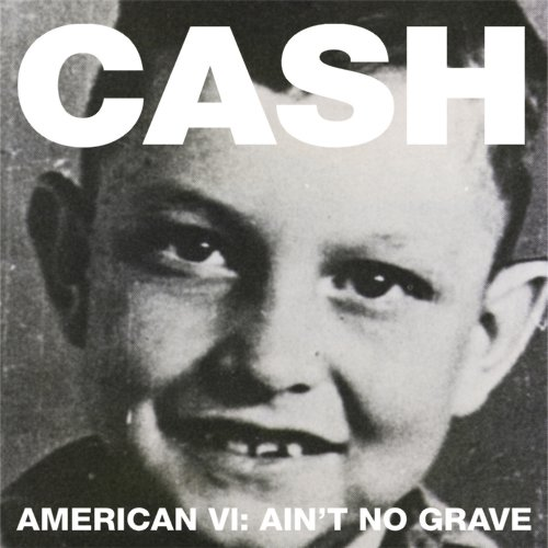 Johnny Cash  Amercian VI: Ain't No Grave Artwork