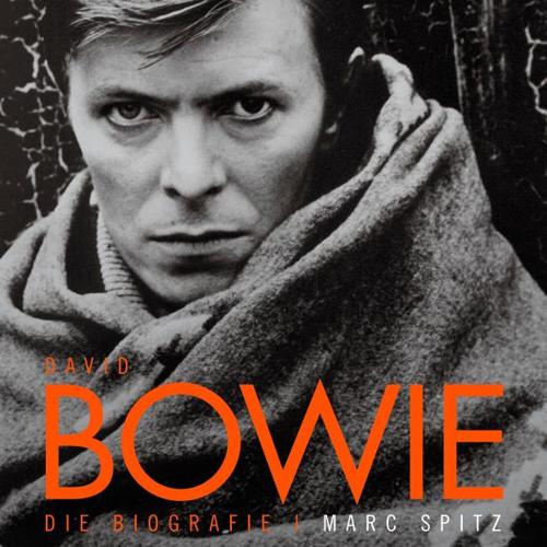 David Bowie Biografie Marc Spitz