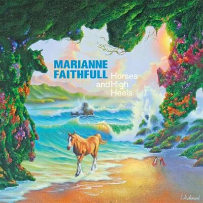 Marianne Faithful - Horses And High Heels