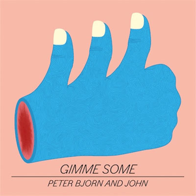 Peter Bjorn And John - Gimme Some
