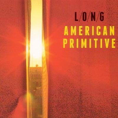 LONG - American Primitive