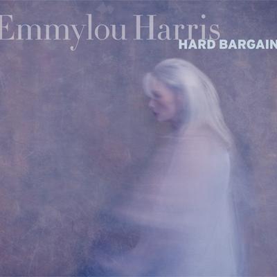 Emmylou Harris Hard Bargain