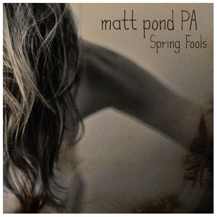 Matt Pond PA - Spring Fools EP