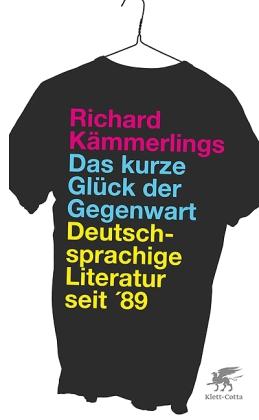Richard Kämmerlings - Das kurze Glück der Gegenwart