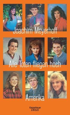 Joachim Meyerhoff - Alle Toten fliegen hoch