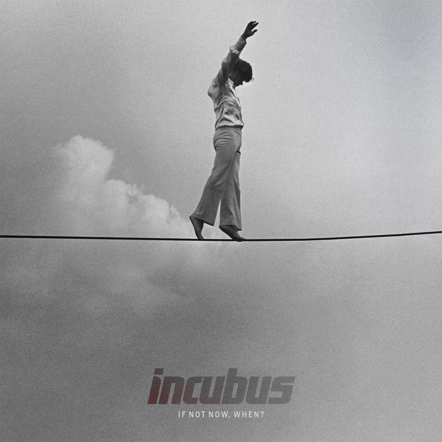 Incubus - If Not Now, When?