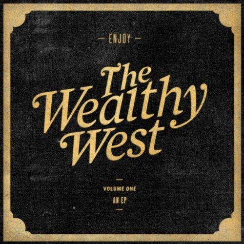 The Wealthy West - 'Love Is Not Enough'