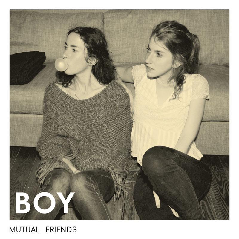 Boy - Mutual Friends