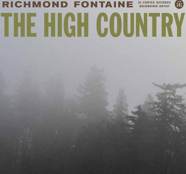 Richmond Fontaine - The High Country