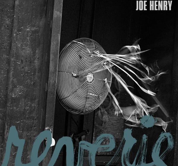 Joe Henry - 'Reverie'